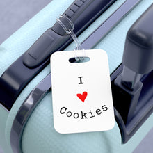 Load image into Gallery viewer, I Love Cookies Bag Tag
