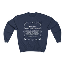 Load image into Gallery viewer, Wanted: Cookie Friends  Gildan 18000 Unisex Heavy Blend™ Crewneck Sweatshirt