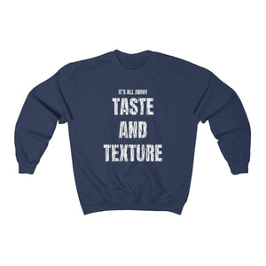 It's All About Taste and Texture Unisex Heavy Blend™ Crewneck Sweatshirt