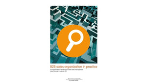 Research: B2B Sales Organization in Practice