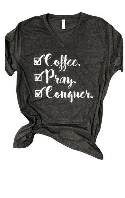 Coffee Pray Conquer V-Neck Tee