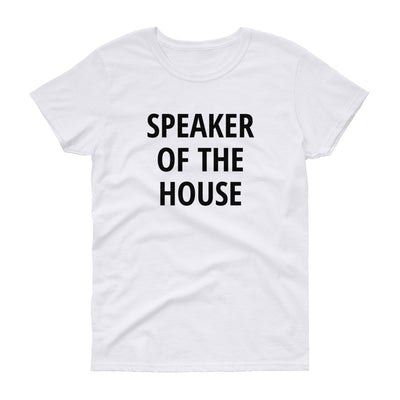 SPEAKER OF THE HOUSE - Women's short sleeve t-shirt