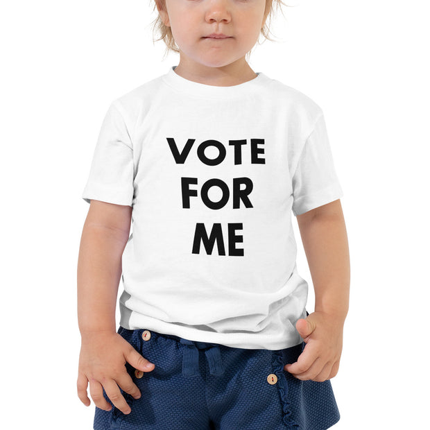VOTE FOR ME Toddler Short Sleeve Tee