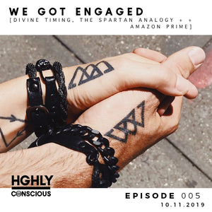 Episode 5: WE GOT ENGAGED