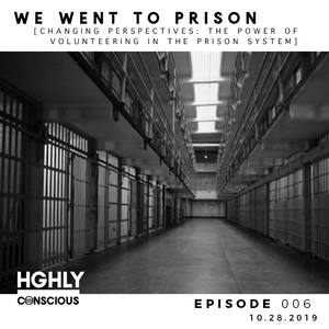 Episode 6: We Went Prison