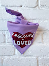 Load image into Gallery viewer, Rescued and Loved Bandana