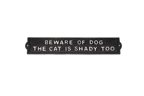 Beware Of Dog The Cat Is Shady Too Cast Iron Sign