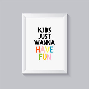 Impressão kids just wanna have fun