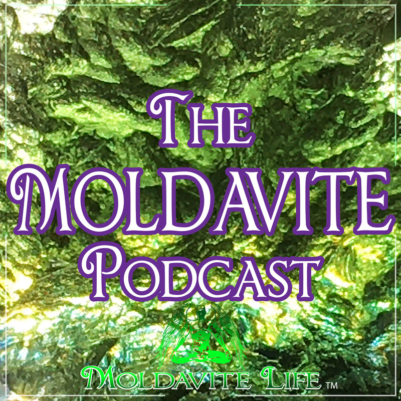 About Moldavite The Stone of Transformation & The Podcast