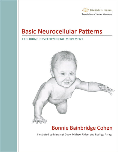 Basic Neurocellular Patterns: Exploring Developmental Movement