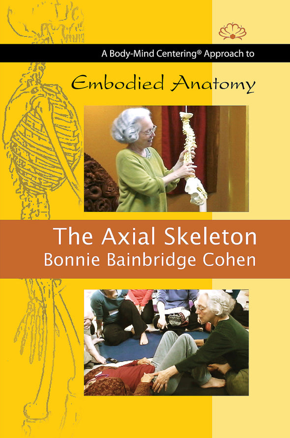 Embodied Anatomy and the Axial Skeleton