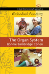 Embodied Anatomy and the Organ System