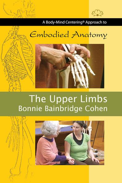 Embodied Anatomy and the Upper Limbs
