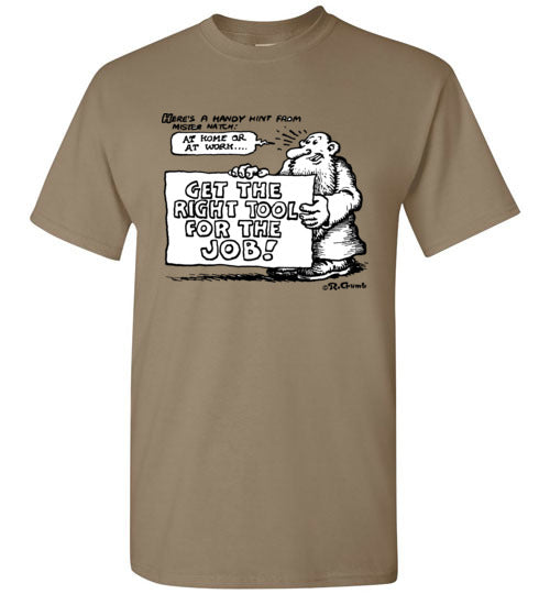 Mr. Natural Right Tool for the Job - Men's Short Sleeve T-Shirt