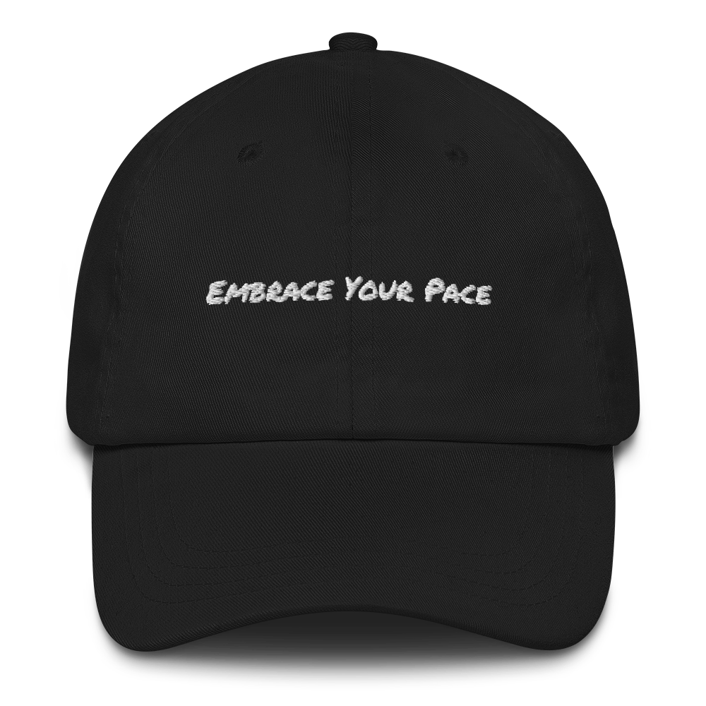 """Embrace Your Pace"" Dad Hat (Black)"