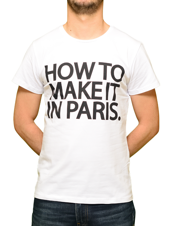 "T-shirt Blanc ""How to make it in Paris."""