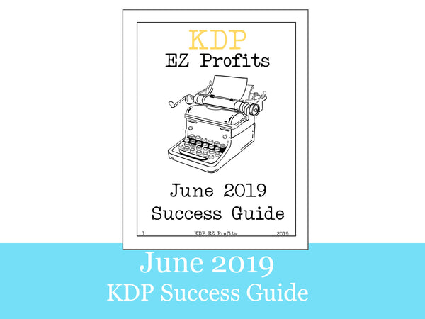 June 2019 KDP Success Guide