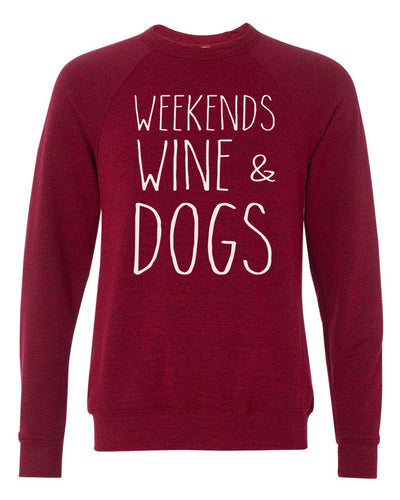 Weekends Wine & Dogs Crew Sweatshirt