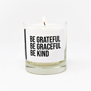 Be Grateful Be Graceful Be Kind-Limited Time
