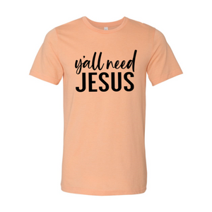 Y'all Need Jesus T-shirt