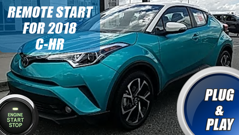 2018 Toyota C-HR Remote Start Plug & Play
