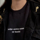 "Crewneck - ""nor beautiful"""