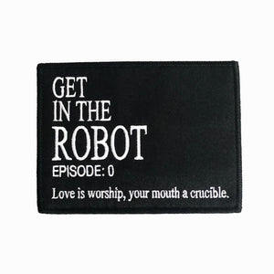 """Get in the Robot"" Embroidered Patch"