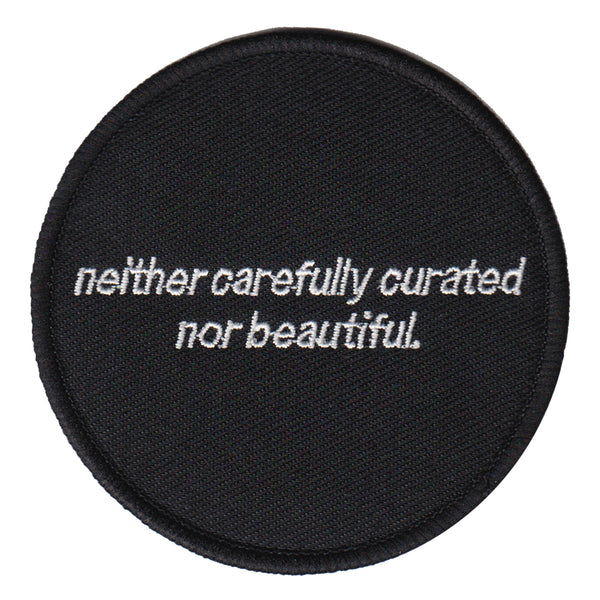 """nor beautiful"" Embroidered Patch"