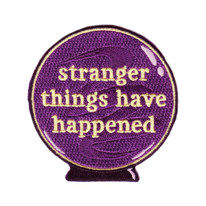"""Stranger Things Have Happened"" Embroidered Patch"