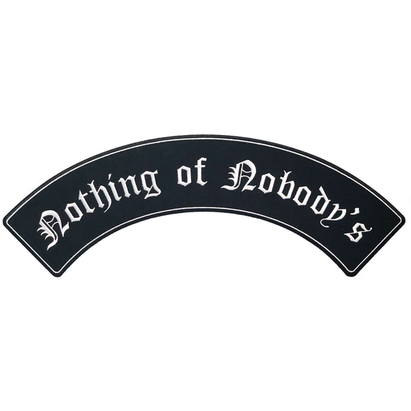 """Nothing of Nobody's"" Large Embroidered Back Patch"