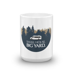 Small Home BIG YARD Mug