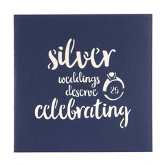 "close up image of Silver Wedding Anniversary Pop Up Card Cover which reads ""Silver Weddings Deserve Celebrating"""