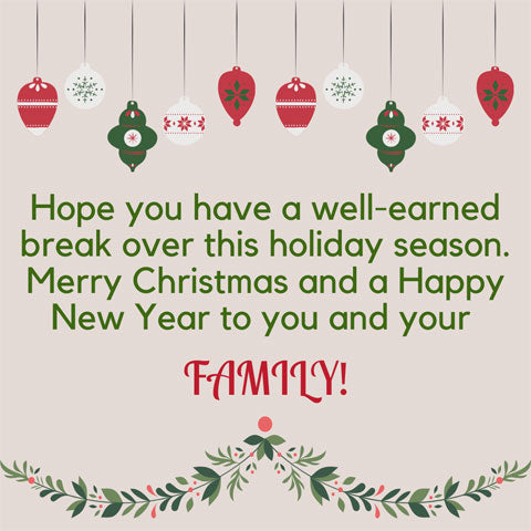 Christmas message for neighbours: Hope you have a well-earned break over this holiday season. Merry Christmas and a happy New Year to you and your family!