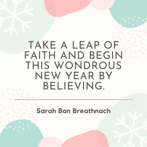 Take a leap of faith and begin this wondrous New Year by believing - Sarah Ban Breathnach quote