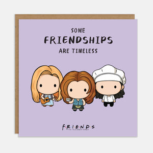 Friends TV Show Card - Purple card with Illustration of Rachel, Monica and Phoebe. Card reads 'Some Friendships Are Timeless'