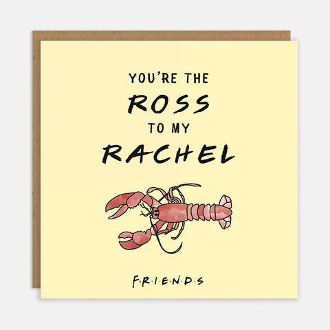 You're The Ross To My Rachel