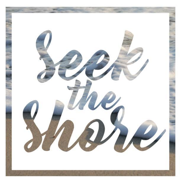 Seek the Shore