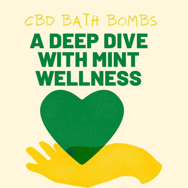 CBD Bath Bombs - A Deep Dive with Mint Wellness