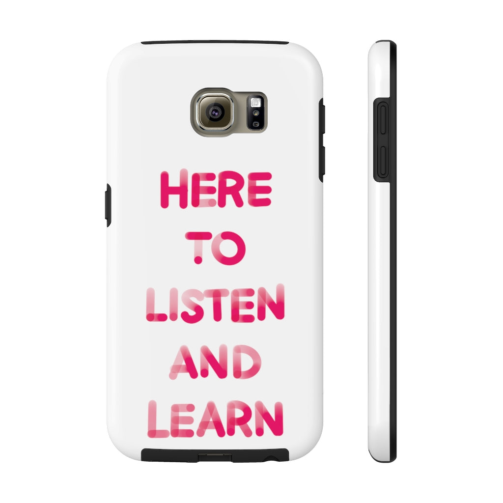 Tough Phone Case Here To Listen And Learn