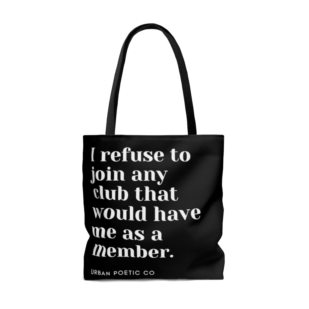 I Refuse Tote Bag