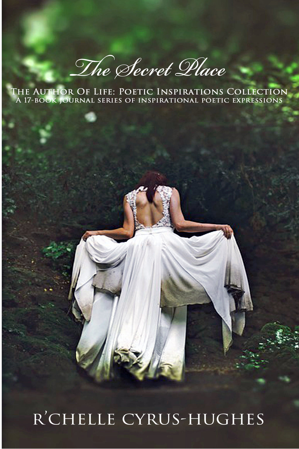 The Secret Place - Author Of Life: Poetic Inspirations Collection