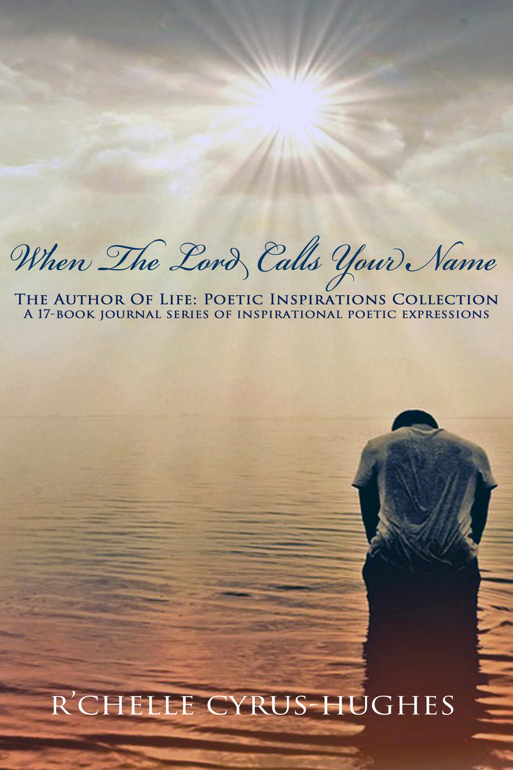 When The Lord Calls Your Name | Author Of Life: Poetic Inspirations Collection