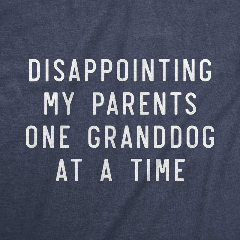 Disappointing My Parents One Granddog at a Time /unisex tee