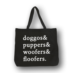 Doggos& Puppers& Woofers& Floofers /large tote