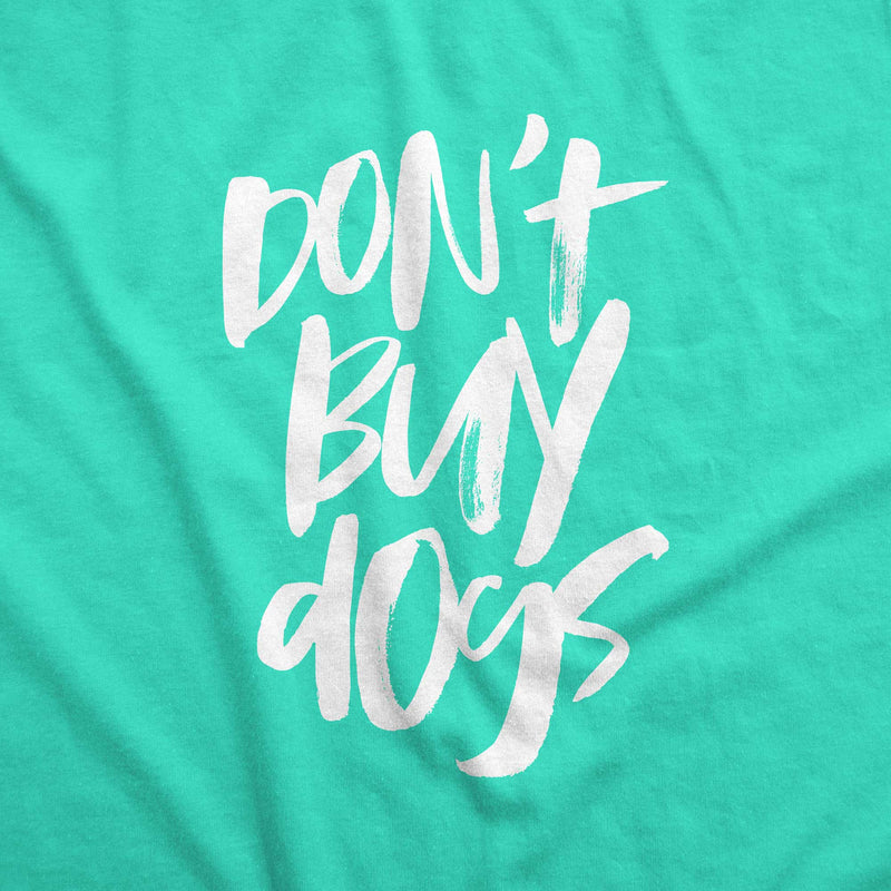 Don't Buy Dogs /unisex tee