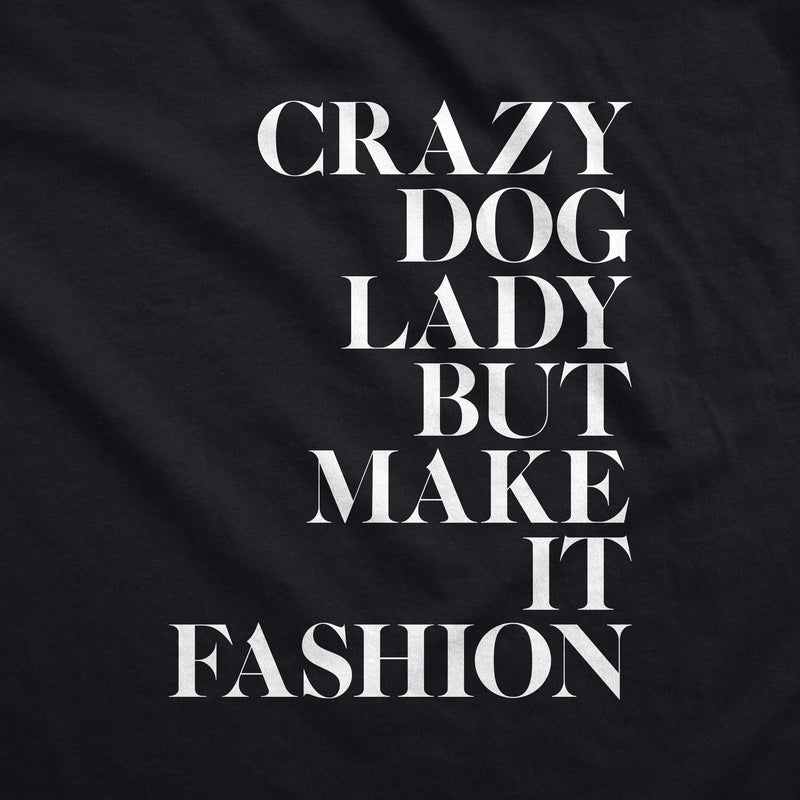 Crazy Dog Lady but Make it Fashion /unisex tee