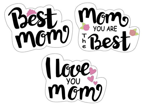 Happy Mothers Day - Best Mom Ever 3 in 1 Cookie Cutter