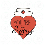 You're my Hero nurse heart ♥️ Cookie Cutter - Periwinkles Cutters LLC