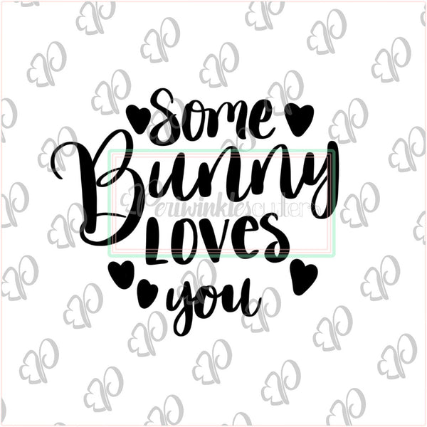 Some Bunny Loves You Plaque Cookie Cutter - Periwinkles Cutters LLC