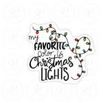 My Favorite Color is Christmas Lights Plaque - Christmas Cutter - Lettering